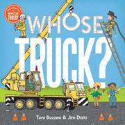 WHOSE TRUCK? by Toni Buzzeo