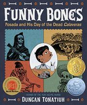 FUNNY BONES by Duncan Tonatiuh
