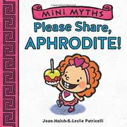 PLEASE SHARE, APHRODITE! by Joan Holub