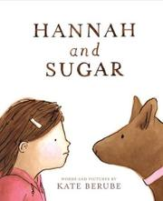 HANNAH AND SUGAR by Kate Berube