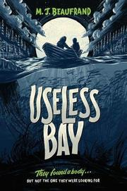 USELESS BAY by M.J. Beaufrand