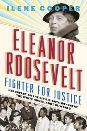 ELEANOR ROOSEVELT, FIGHTER FOR JUSTICE by Ilene Cooper