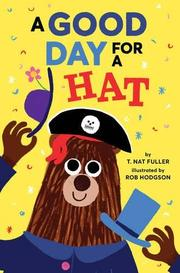 A GOOD DAY FOR A HAT by T. Nat Fuller