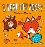 I LOST MY SOCK! by P.J. Roberts