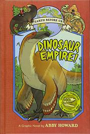 DINOSAUR EMPIRE! by Abby Howard