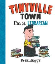 I'M A LIBRARIAN by Brian Biggs