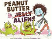 PEANUT BUTTER & ALIENS by Joe McGee