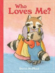 WHO LOVES ME? by David McPhail