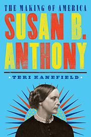 SUSAN B. ANTHONY by Teri Kanefield