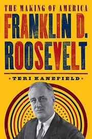 FRANKLIN D. ROOSEVELT by Teri Kanefield