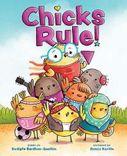 CHICKS RULE! by Sudipta Bardhan-Quallen