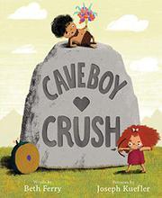 CAVEBOY CRUSH by Beth Ferry