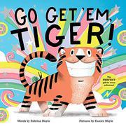 GO GET 'EM, TIGER! by Sabrina Moyle