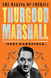 THURGOOD MARSHALL by Teri Kanefield