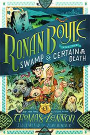 RONAN BOYLE AND THE SWAMP OF CERTAIN DEATH by Thomas  Lennon