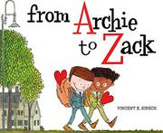 FROM ARCHIE TO ZACK by Vincent X. Kirsch