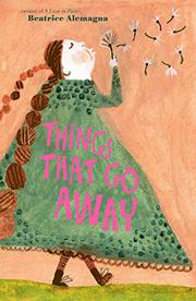 THINGS THAT GO AWAY by Beatrice Alemagna