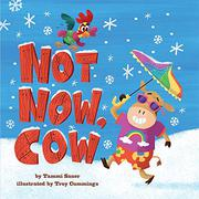 NOT NOW, COW by Tammi Sauer