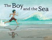 THE BOY AND THE SEA by Camille Andros