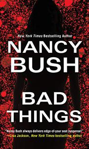 BAD THINGS by Nancy Bush