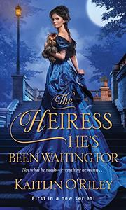 THE HEIRESS HE'S BEEN WAITING FOR by Kaitlin O'Riley