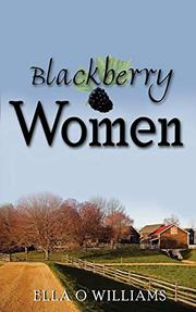 Blackberry Women by Ella Williams