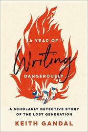 A YEAR OF WRITING DANGEROUSLY by Keith  Gandal