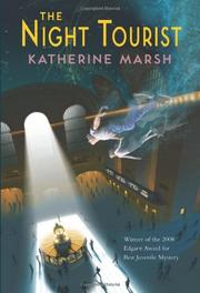 THE NIGHT TOURIST by Katherine Marsh
