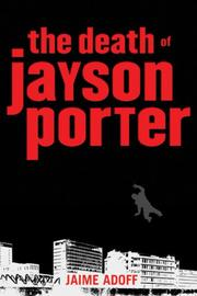 THE DEATH OF JAYSON PORTER by Jaime Adoff