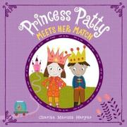 PRINCESS PATTY MEETS HER MATCH by Charise Mericle Harper