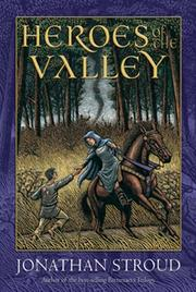HEROS OF THE VALLEY by Jonathan Stroud