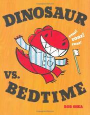 DINOSAUR VS. BEDTIME by Bob Shea