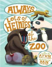 ALWAYS LOTS OF HEINIES AT THE ZOO by Ayun Halliday