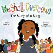 WE SHALL OVERCOME by Debbie Levy