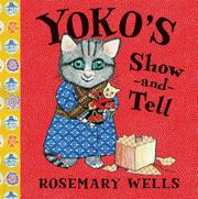 YOKO'S SHOW-AND-TELL by Rosemary Wells