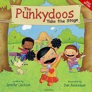 THE PUNKYDOOS TAKE THE STAGE by Jennifer Jackson