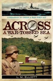 ACROSS A WAR-TOSSED SEA by L.M. Elliott