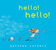 HELLO! HELLO! by Matthew Cordell
