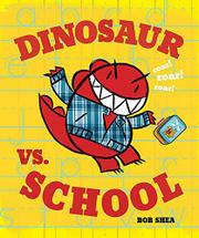 DINOSAUR VS. SCHOOL by Bob Shea