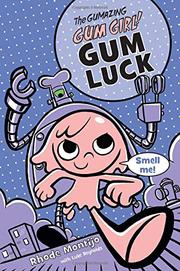 GUM LUCK by Rhode Montijo