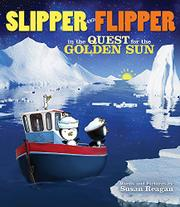 SLIPPER AND FLIPPER IN THE QUEST FOR THE GOLDEN SUN by Susan Reagan