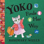 YOKO FINDS HER WAY by Rosemary Wells