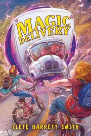 MAGIC DELIVERY by Clete Barrett Smith