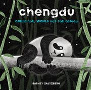 CHENGDU COULD NOT, WOULD NOT, FALL ASLEEP by Barney Saltzberg