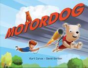 MOTOR DOG by Kurt Cyrus