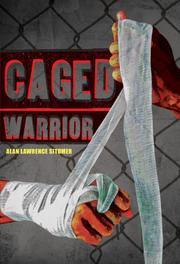 CAGED WARRIOR by Alan Lawrence Sitomer