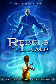 REBELS OF THE LAMP by Michael M.B. Galvin
