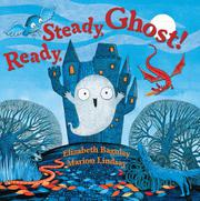 READY, STEADY, GHOST! by Elizabeth Baguley