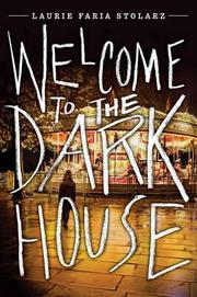 WELCOME TO THE DARK HOUSE by Laurie Faria Stolarz