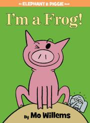 I'M A FROG by Mo Willems